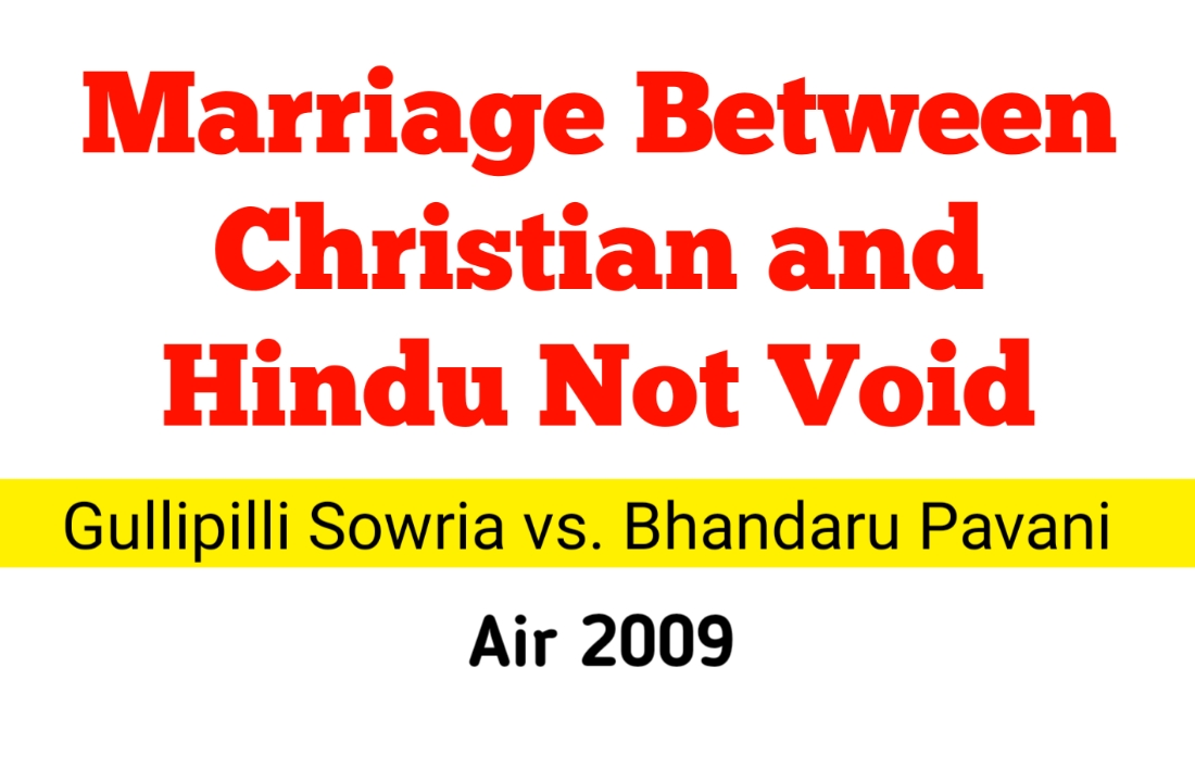 Marriage between Christian and Hindu not-Valid under Hindu Marriage Act | Gullipilli Sowria Rai v. Bhandaru Pavani