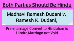 BOTH PARTIES SHOULD BE HINDU - Madhavi Ramesh Dudani v. Ramesh K. Dudani