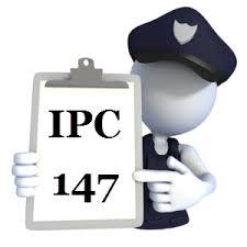 IPC Section 147 in Hindi - आई०पी०सी० की धारा 147 में क्या अपराध होता है?