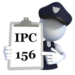 IPC Section 156 in Hindi - आई०पी०सी० की धारा 156 में क्या अपराध होता है?