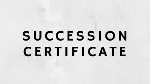 Succession Certificate in Hindi - उत्तराधिकार प्रमाण पत्र क्या है कब पड़ती है इसकी जरुरत