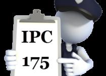 IPC Section 175 in Hindi | Dhara 175 IPC | आई०पी०सी० की धारा 175 में क्या प्राप्त होता है