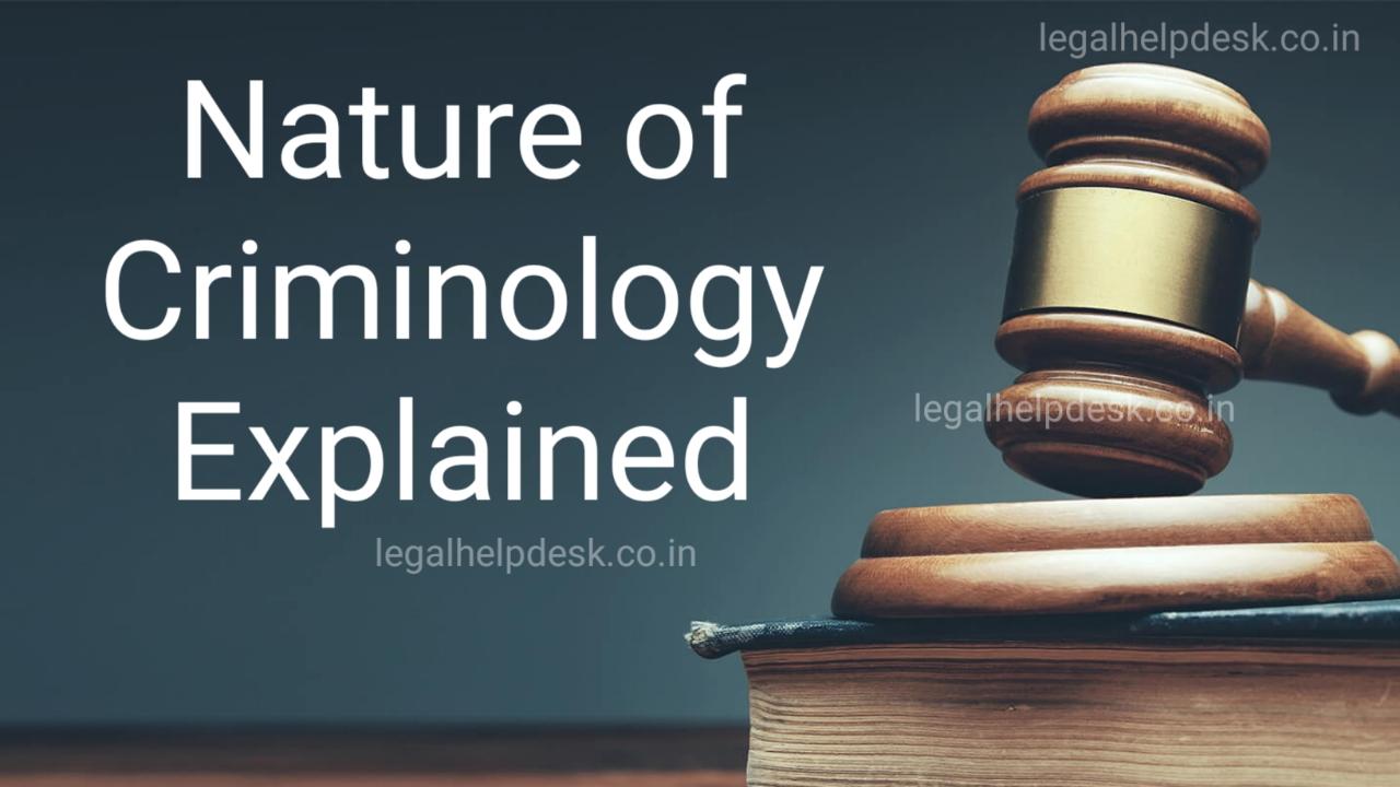 Nature of Criminology in Hindi - अपराध शास्त्र की प्रकृति का वर्णन